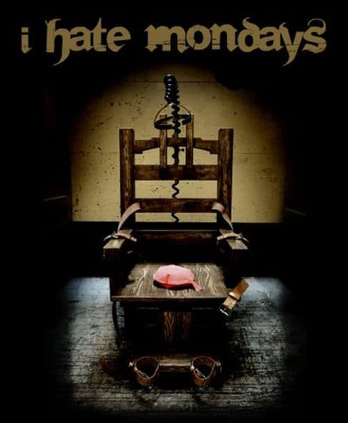 """I hate Mondays""-Therapy"
