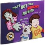 Zombie Kinderbuch: That is Not Your Mommy Anymore – A Zombie Tale