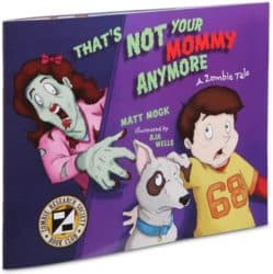 That is Not Your Mommy Anymore - A Zombie Tale