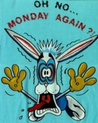 Oh no... Monday again?!