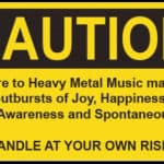 Caution Heavy Metal Music