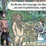 Geen hart, geen moed en geen hersens – je moet politici, naar behoren?