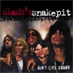 DBD: Ain't Life Grand – Slash jest Snakepit