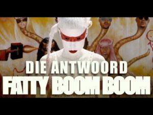 DBD: Fatty Boom Boom - Die Antwoord
