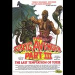 Toxic Avenger Part 3: The Last Temptation Of Toxie – Full Movie