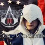 Assassin's Creed 3  – Rock Main Theme