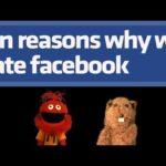 10 Reasons Why We Hate Facebook