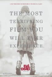 Evil Dead Poster: The most terrifying Film you will ever Experience