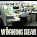 MONDAY, the Working Dead