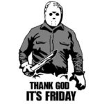Thank God Its Friday!