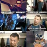 Terminator, Eat a Snickers!