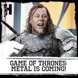 Game Of Thrones: Metal is Coming!