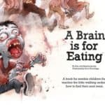 A Brain is for Eating – Children's book about zombies