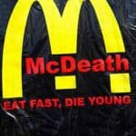 McDeath – eat fast, Die young!