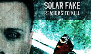 Album Review: Solar Fake - Reasons To Kill