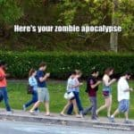 The Zombie Apocalypse has broken out