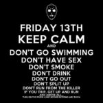 Friday 13th – Keep Calm