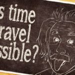 E 'Time Travel possibile?