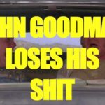 John Goodman mister sit Shit