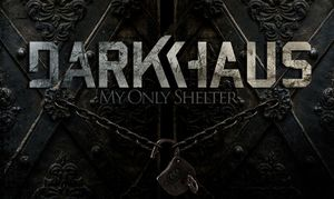 Album Review: Darkhaus - My Only Shelter