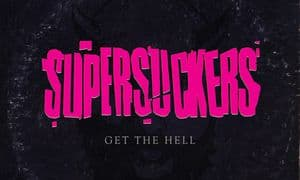 Album Review: Supersuckers - Get The Hell