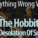 Everything Wrong With The Hobbit: The Desolation Of Smaug