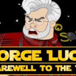George Lucas – A Farewell to the Fans