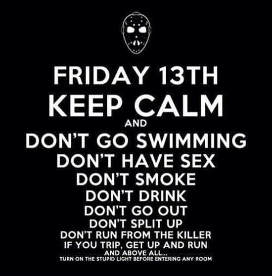 Friday 13th, keep calm and..