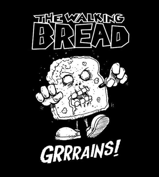 [Image: TheWalkingBread.jpg]