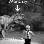 Do you wanna run from Monday too?
