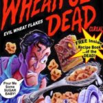 Cereais from the Crypt – Hoje: O Wheatful Morto