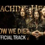 DBD: Åžimdi Biz Die – Machine Head