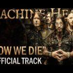 DBD: Now We Die – Machine Head