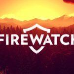 Firewatch – Rimorchio