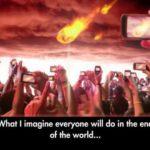 Wat ik stel iedereen zal doen in het einde van de wereld