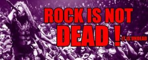 Rock is not Dead - it is undead!
