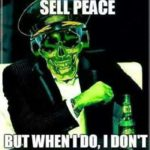 I don't always sell Peace..
