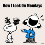 How i look on Mondays!