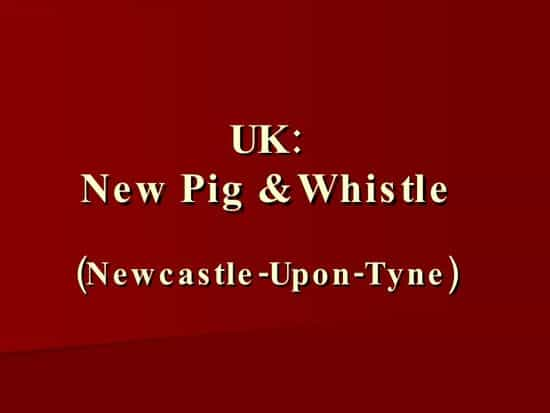 New Pig & Whistle, UK