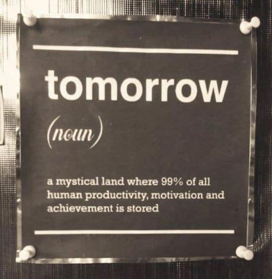 Das mache ich morgen...