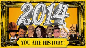 2014, you are History