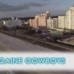 Cocaine Cowboys – Drug Trafficking