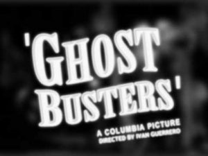 Ghost Busters Premakes 1954