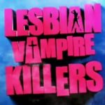 Lesbo Vampire Killers – TRAILER