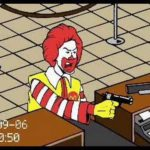 Never trust on Ronald McDonald's