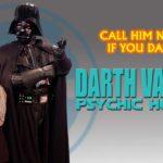 Psychic Hotline Darth Vader's