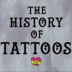 Historia av tatueringar – Historien om tatueringar