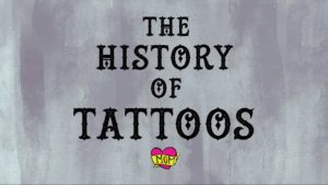 Geschichte der Tattoos - The History of Tattoos