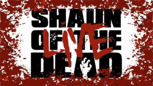 Shaun of the Dead: Live