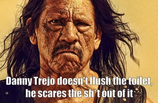 Danny Trejo doesn't flush the Toilet...